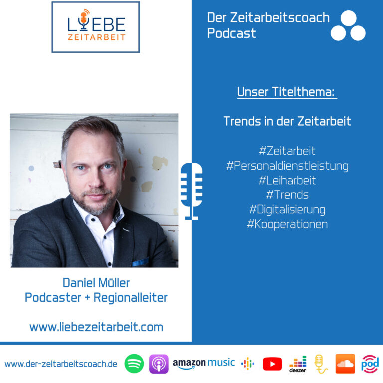 Trends in der Zeitarbeit (Teil 2) | Daniel Müller von Liebe Zeitarbeit im Podcast-Interview | Podcaster + Regionalleiter | Der Zeitarbeitscoach Podcast
