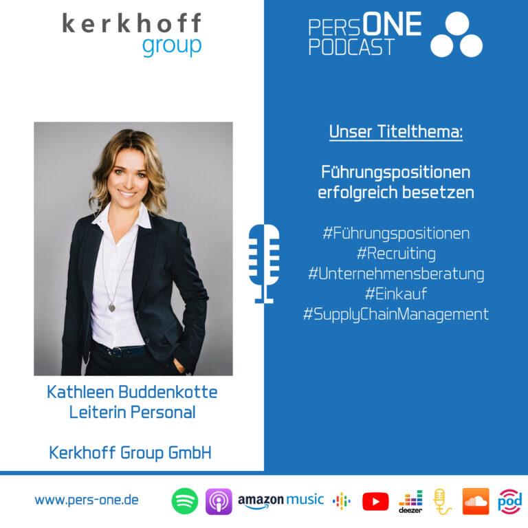 Führungspositionen erfolgreich besetzen | Kathleen Buddenkotte – Leiterin Personal  Kerkhoff Group GmbH im PERSONE PODCAST – Der Personal-Podcast