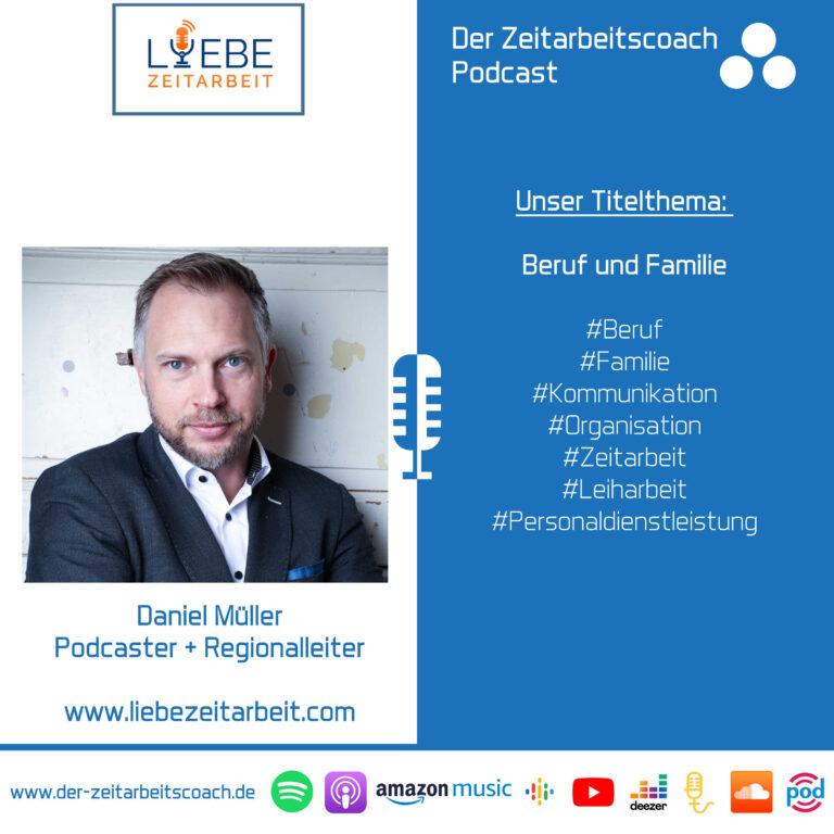 Beruf und Familie   Daniel Müller von Liebe Zeitarbeit im Zeitarbeitscoach Podcast-Interview