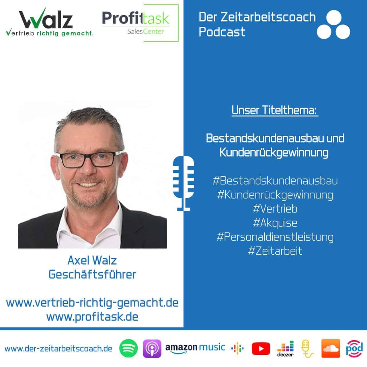 Bestandskundenausbau und Kundenrückgewinnung   Axel Walz im Zeitarbeitscoach Podcast-Interview